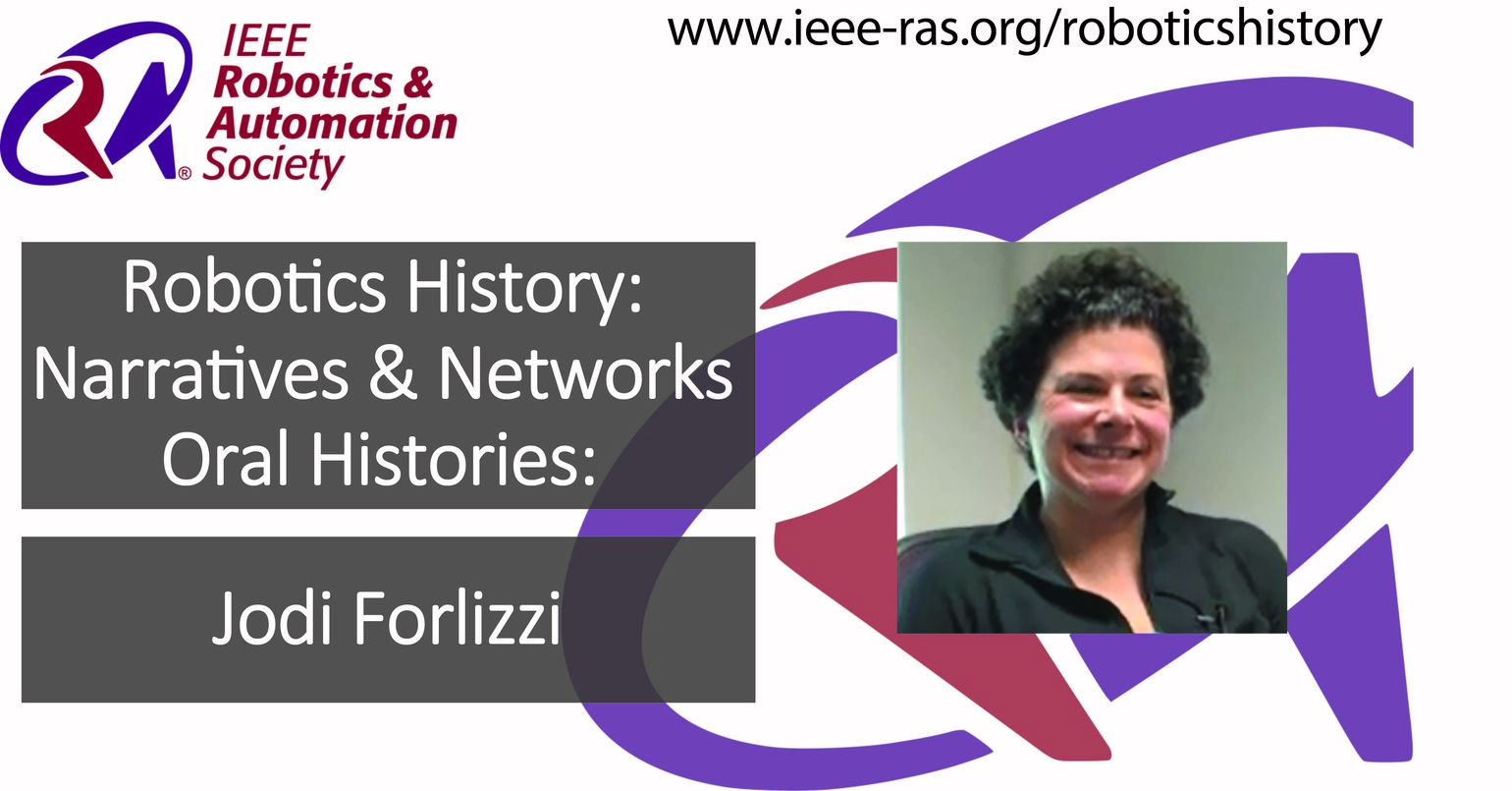 Robotics History: Narratives and Networks Oral Histories: Jodi Forlizzi