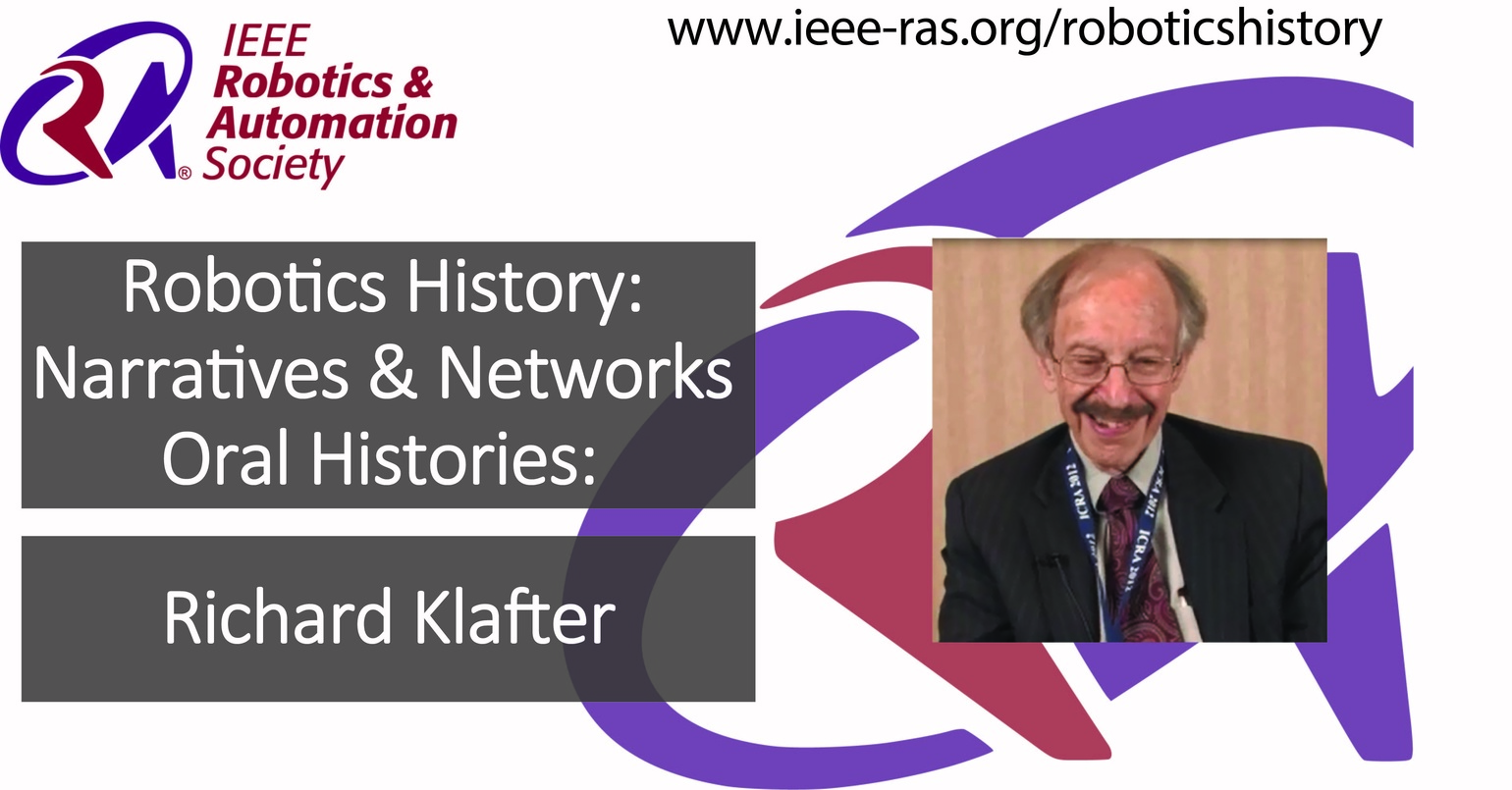 Robotics History: Narratives and Networks Oral Histories: Richard Klafter