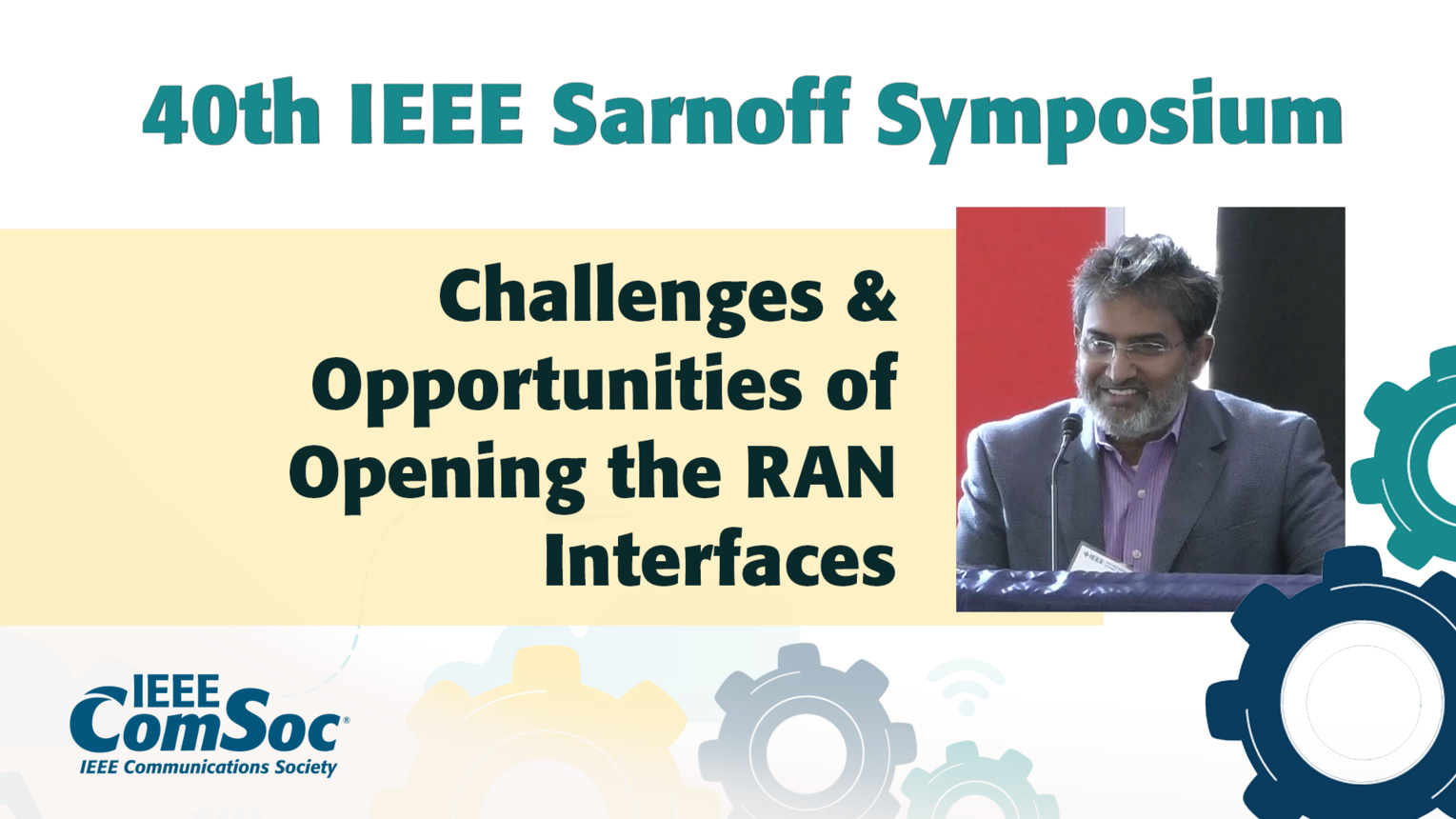 Challenges & Opportunities of Opening the RAN Interfaces - Haseeb Akhtar - IEEE Sarnoff Symposium, 2019