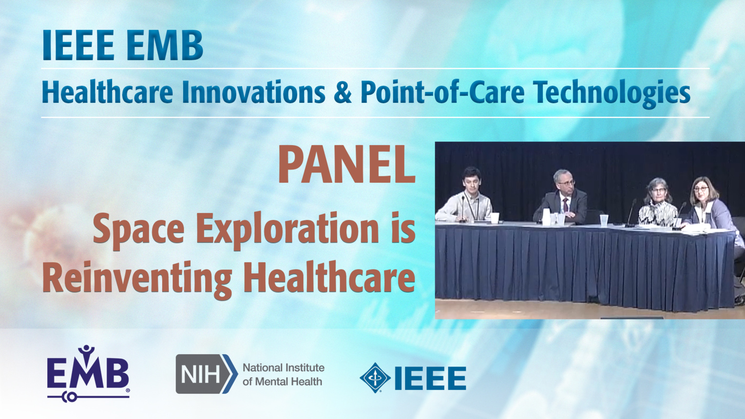 Panel: Space Exploration is Reinventing Healthcare -  IEEE EMBS at NIH, 2019