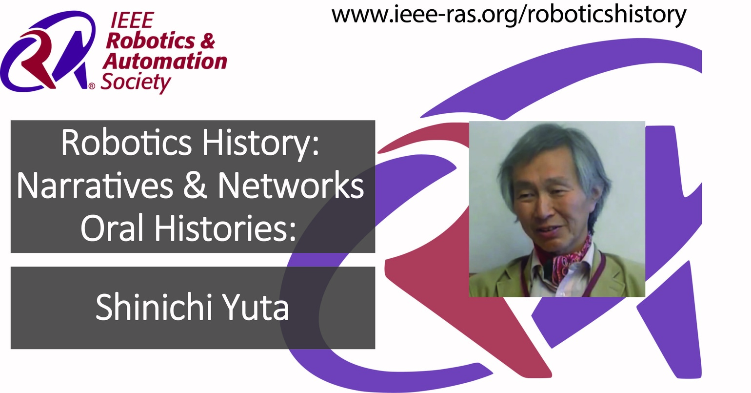 Robotics History: Narratives and Networks Oral Histories: Shinichi Yuta