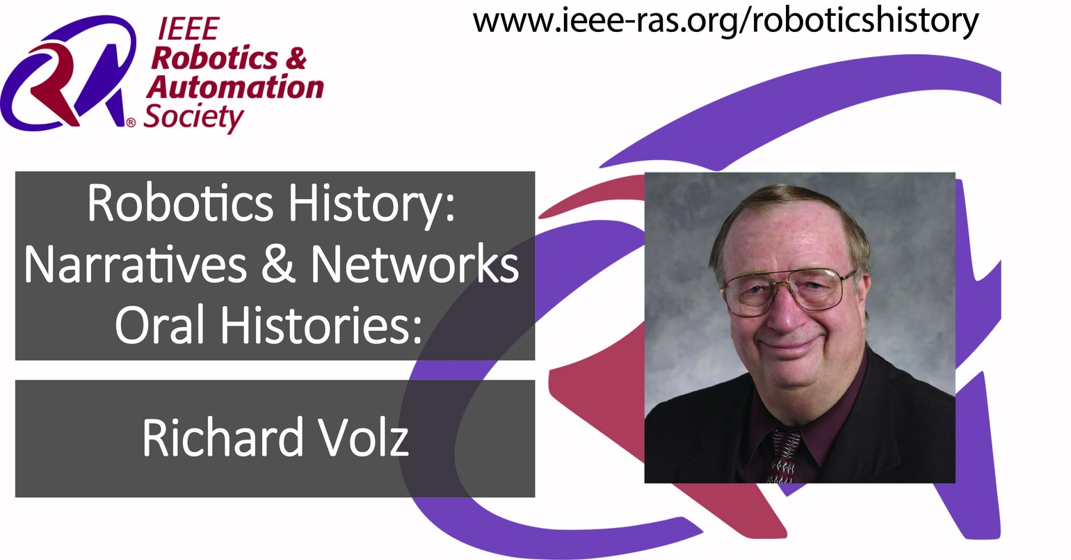 Robotics History: Narratives and Networks Oral Histories: Richard Volz