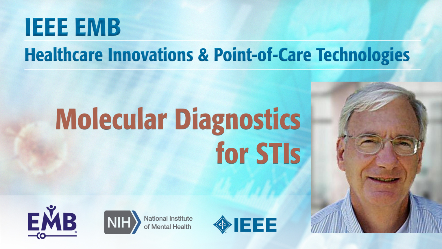 Molecular Diagnostics for STIs - Gary Schoolnik - IEEE EMBS at NIH, 2019