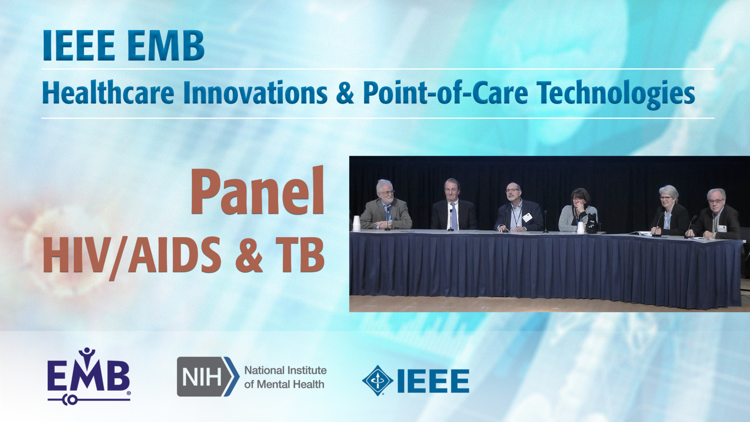 Panel: Unmet Needs in HIV/AIDS & TB Diagnosis & Management - IEEE EMBS at NIH, 2019