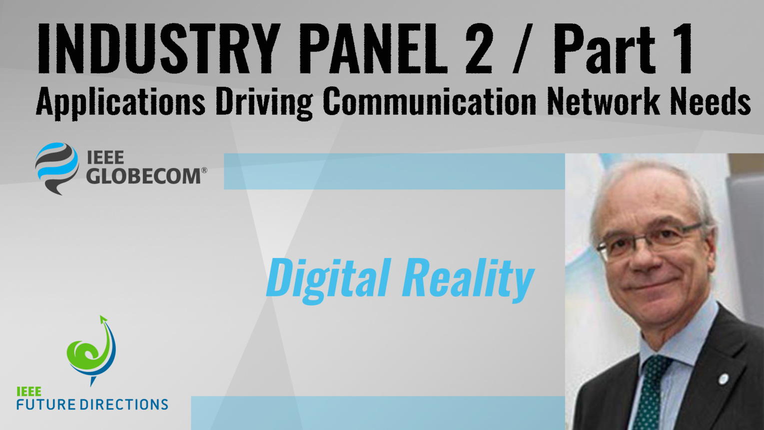 Pt. 1: Digital Reality - Roberto Saracco - Industry Panel 2, IEEE Globecom, 2019