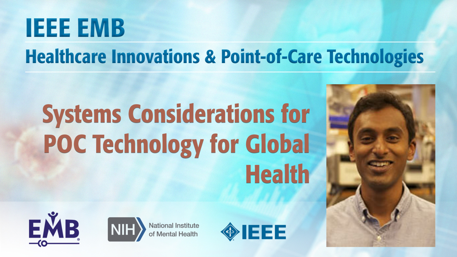 Systems Considerations for POC Technology for Global Health - Arunan Skandarajah - IEEE EMBS at NIH, 2019