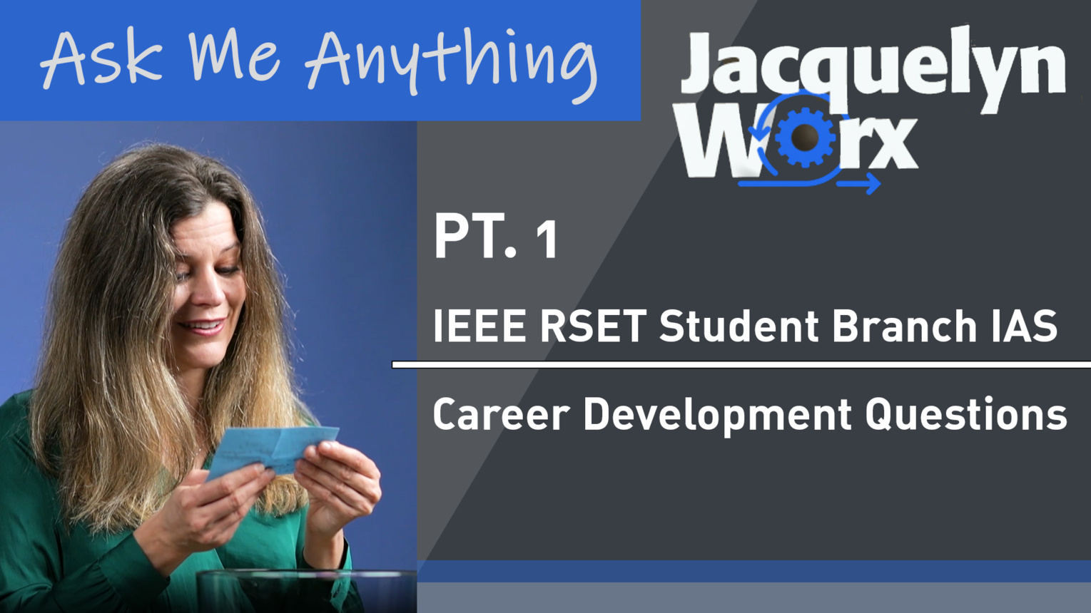 Pt. 1: Ask Me Anything - IEEE RSET Student Branch IAS -  Jacquelyn Worx