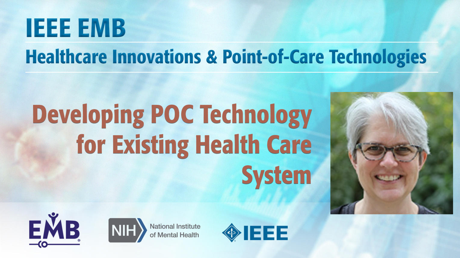Developing POC Technology for Existing Health Care System - Sally McFall - IEEE EMBS at NIH, 2019