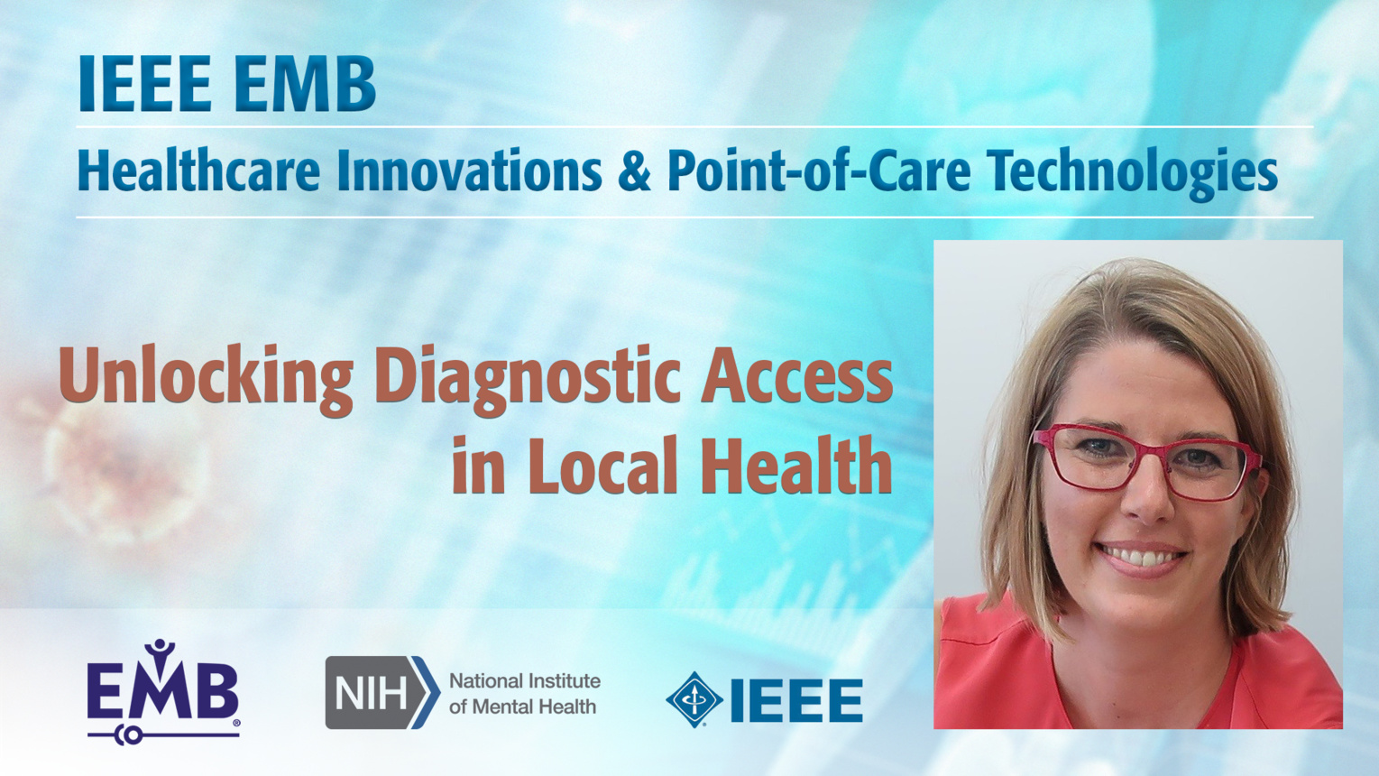 Unlocking Diagnostic Access in Local Health - Catharina Boehme - IEEE EMBS at NIH, 2019
