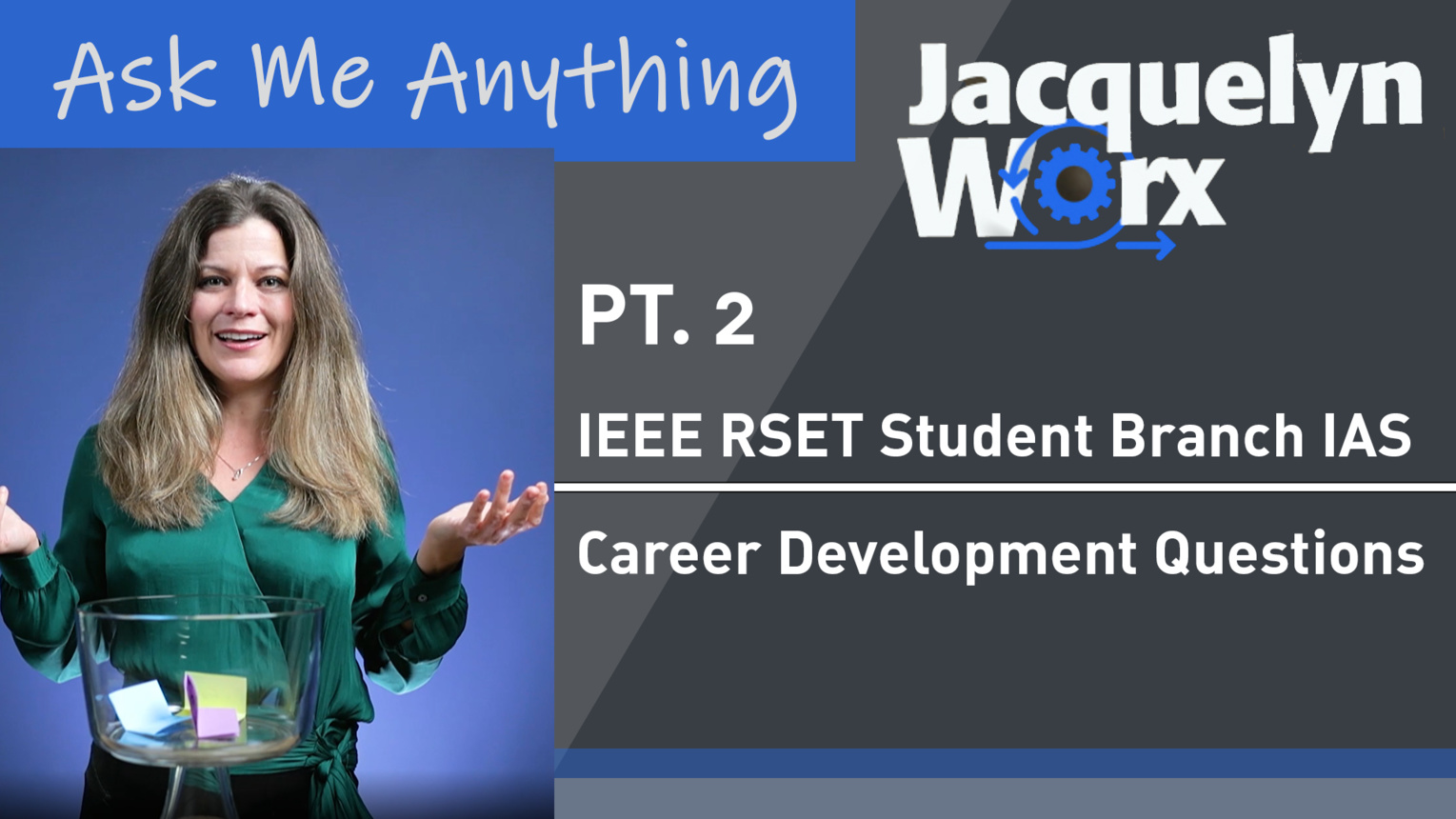 Pt. 2: Ask Me Anything - IEEE RSET Student Branch IAS - Jacquelyn Worx