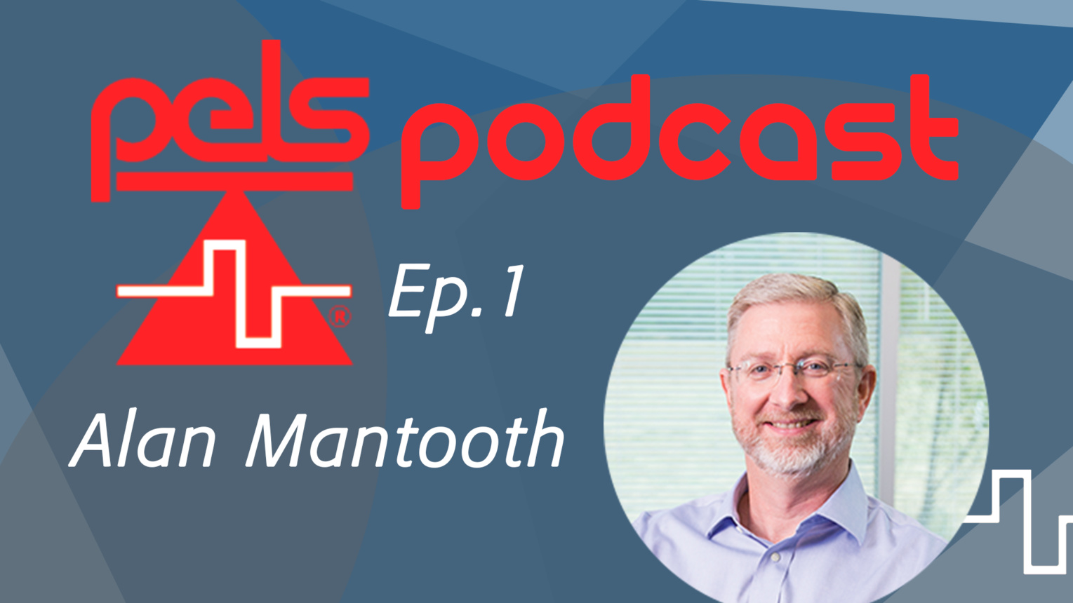 Ep.1: A Conversation with Alan Mantooth - PELS Podcast