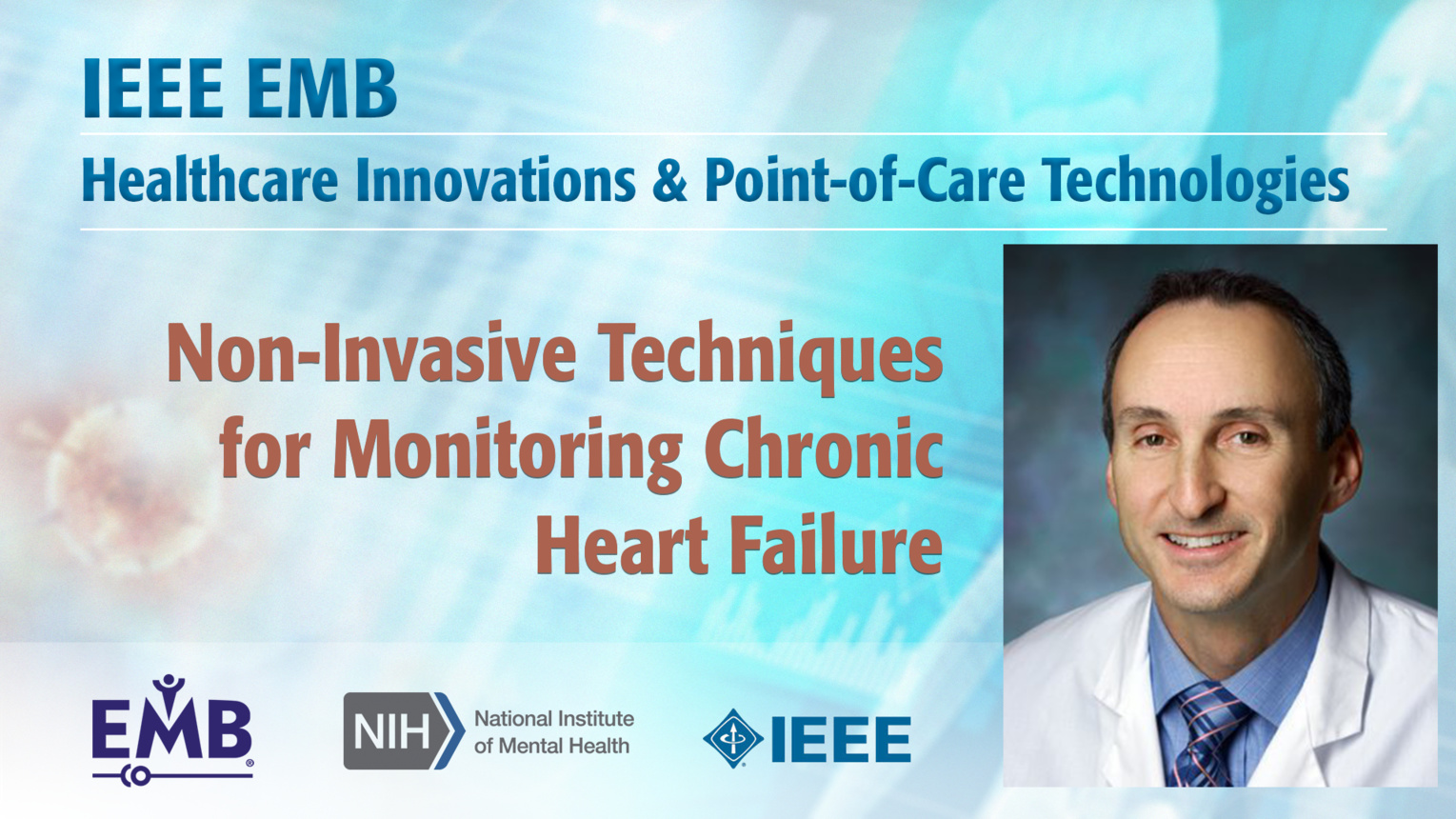 Non-Invasive Techniques for Monitoring Chronic Heart Failure - Harry Silber - IEEE EMBS at NIH, 2019