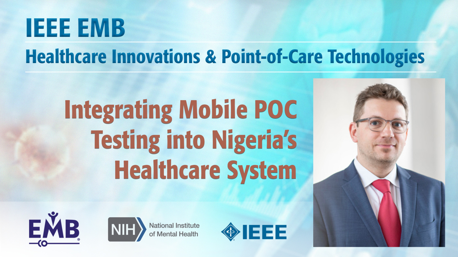 Integrating Mobile POC Testing into Nigeria's Healthcare System - Umut Gurkan - IEEE EMBS at NIH, 2019
