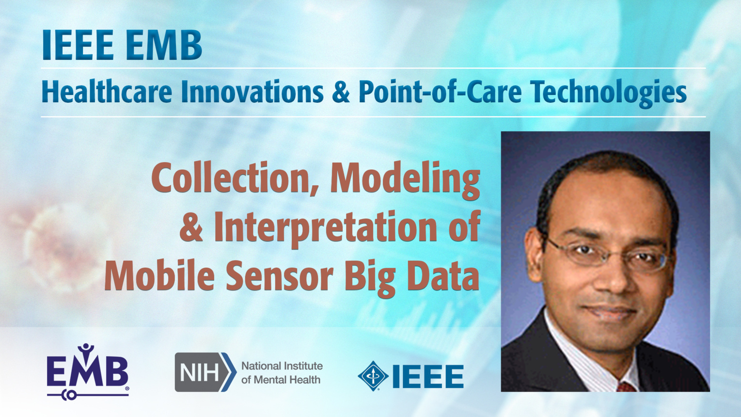 Collection, Modeling & Interpretation of Mobile Sensor Big Data - Santosh Kumar - IEEE EMBS at NIH, 2019