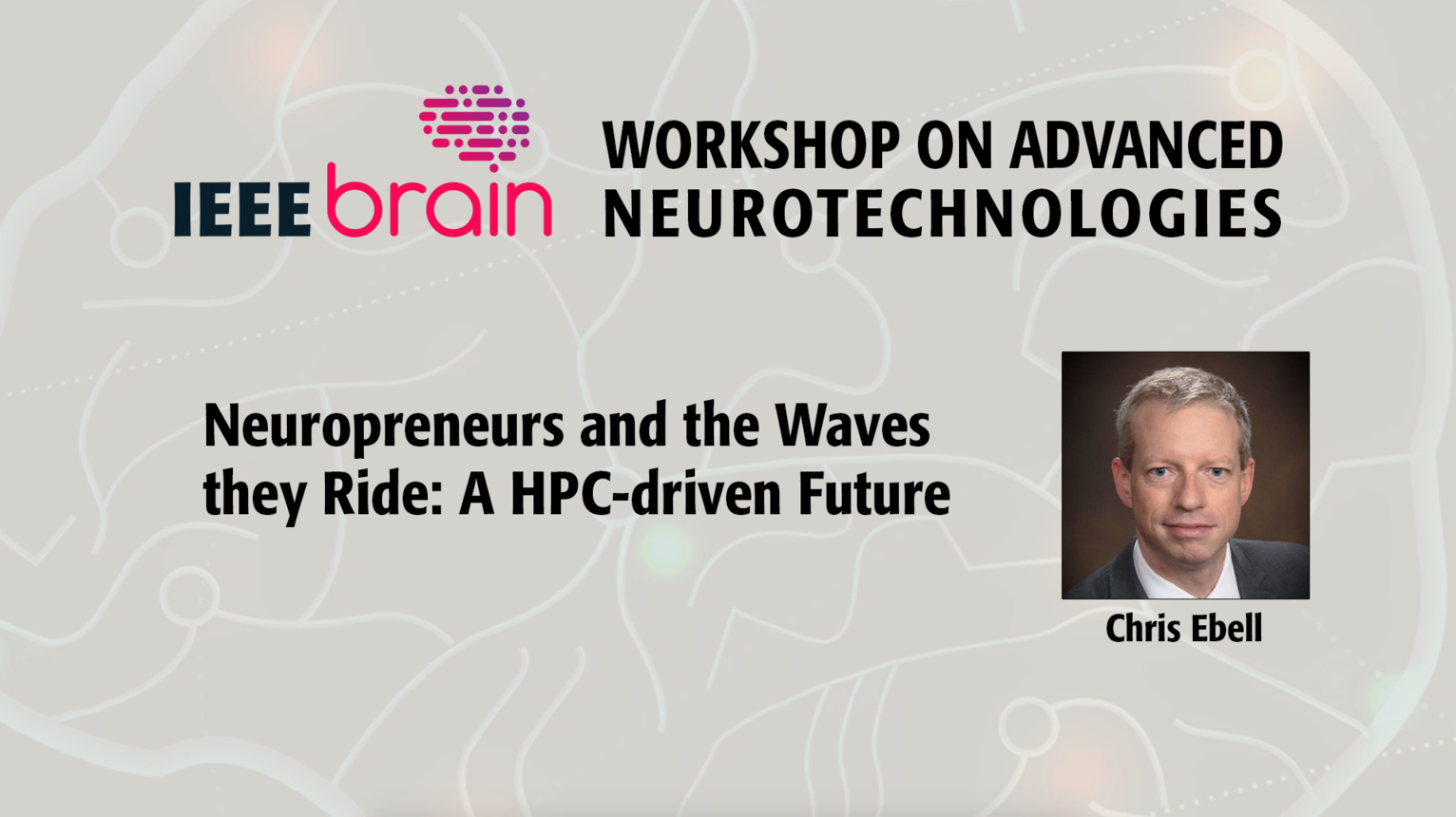 Neuropreneurs and the Waves they Ride: A HPC-driven Future - IEEE Brain Workshop