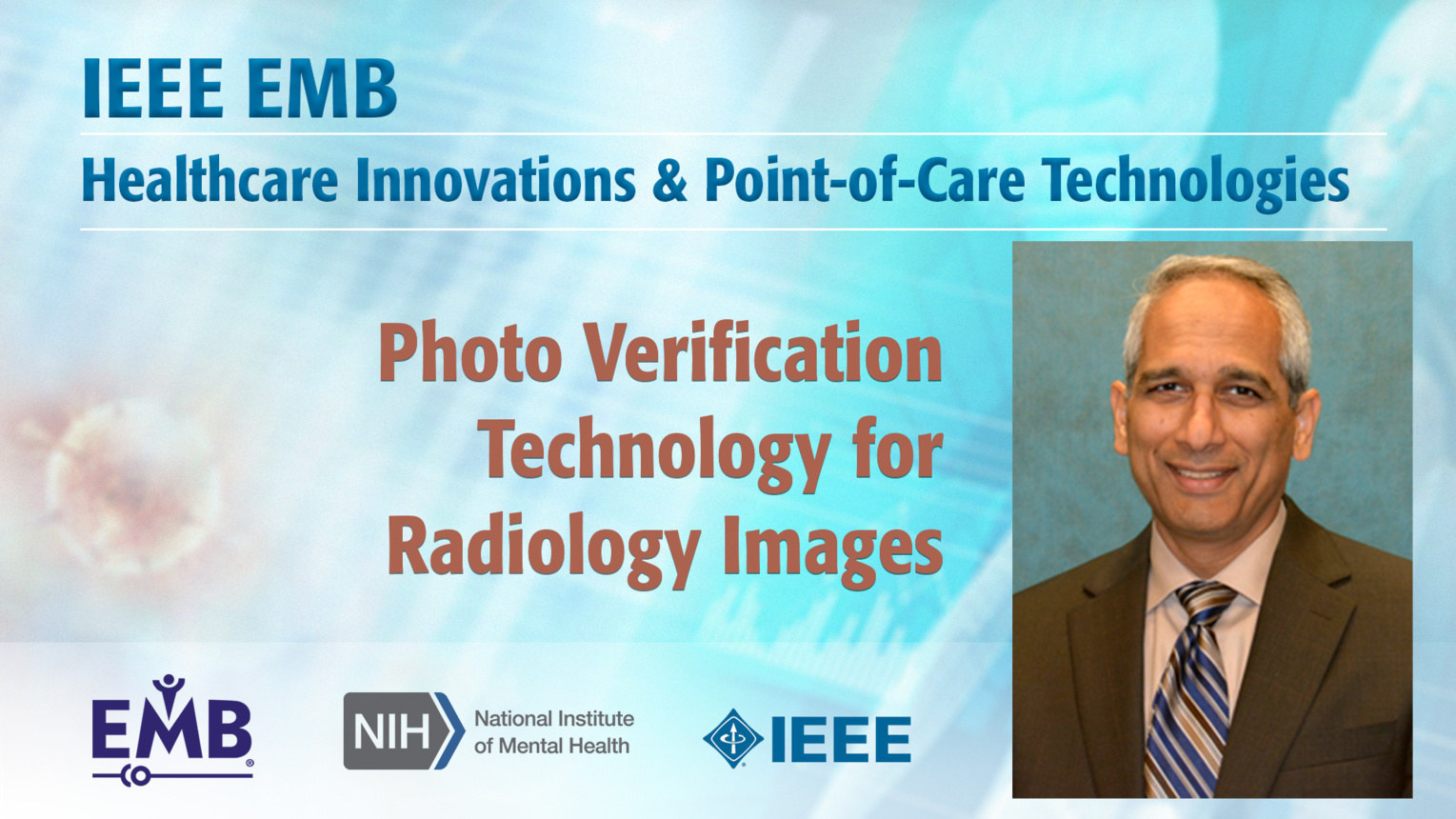 Photo Verification Technology for Radiology Images - Srini Tridandapani - IEEE EMBS at NIH, 2019