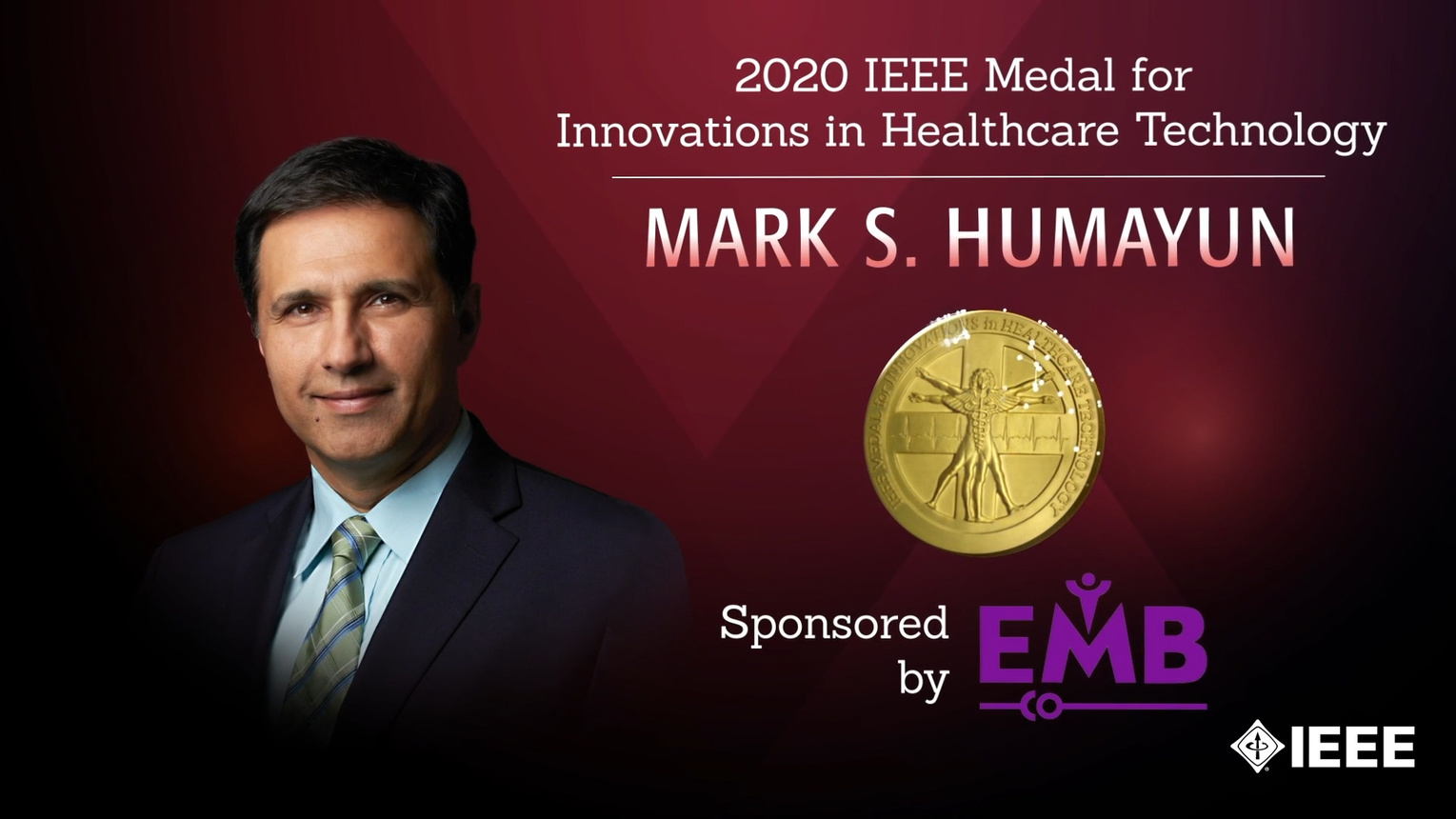 Honors 2020: Mark S. Humayun Wins the IEEE Medal for Innovations in Healthcare Technology