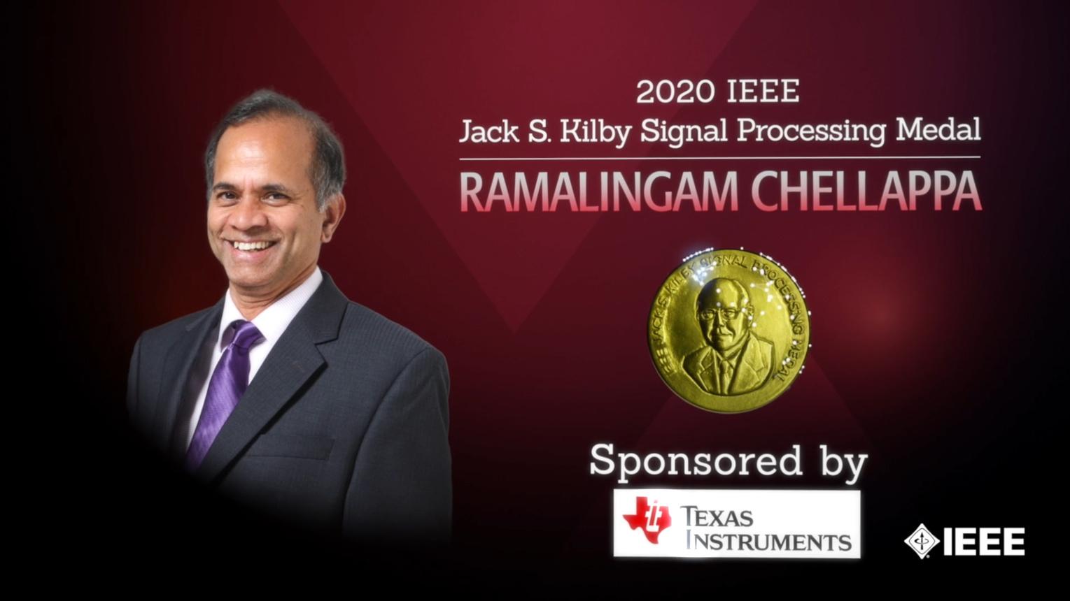 Honors 2020: Ramalingam Chellappa Wins the Jack S. Kilby Signal Processing Medal