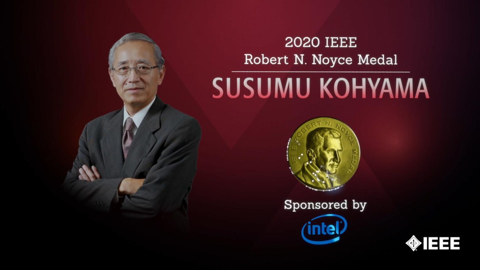 Honors 2020: Susumu Kohyama Wins the IEEE Robert N. Noyce Medal