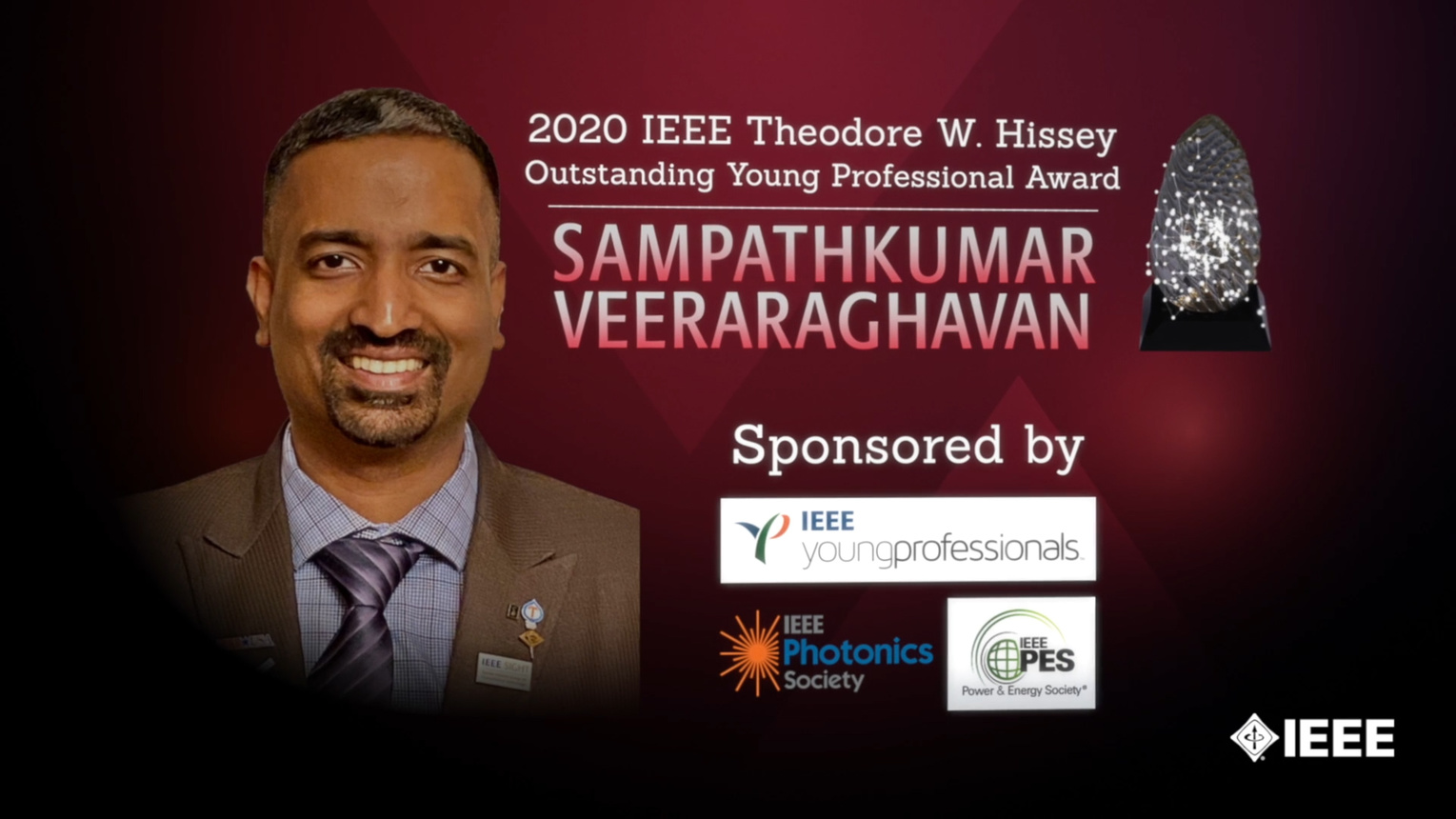 Honors 2020: Sampathkumar Veeraraghavan Wins the IEEE Theodore W. Hissey Outstanding Young Professional Award