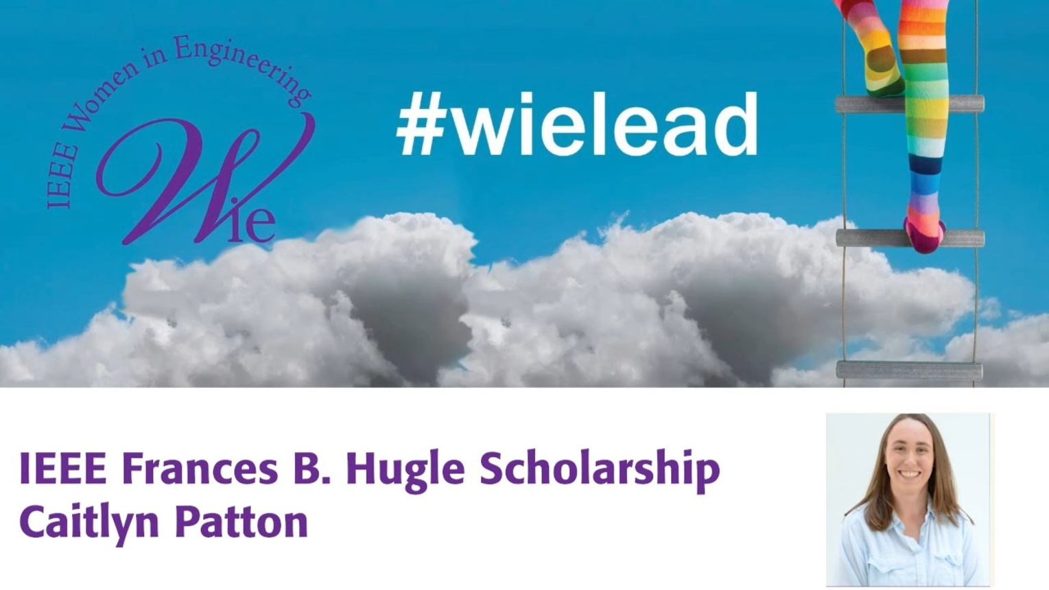 Caitlyn Patton - 2019 IEEE Frances B. Hugle Scholarship Recipient