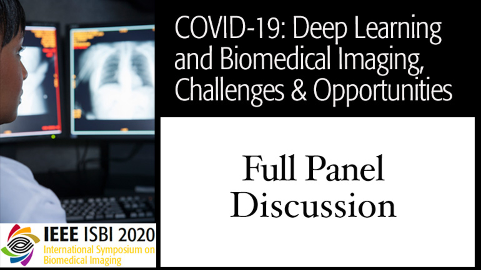 Panel Discussion - COVID-19, Deep Learning and Biomedical Imaging Panel