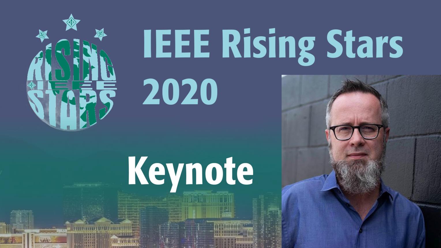 Whurley Keynote - IEEE Rising Stars 2020