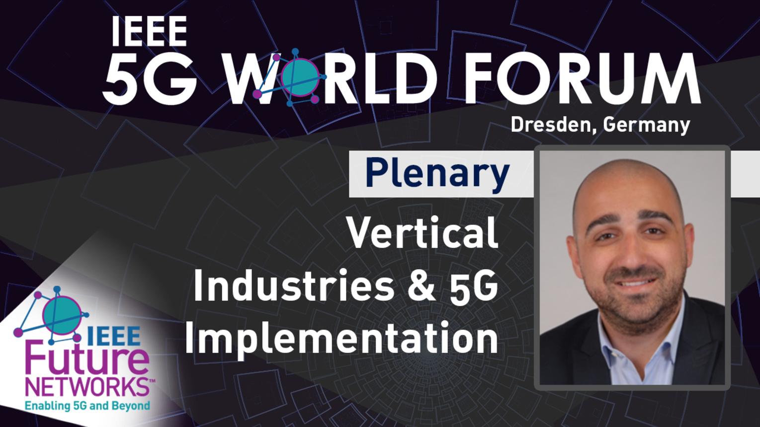 Vertical Industries & 5G Implementation - Fouad El Mernissi - 5G World Forum Dresden, 2019