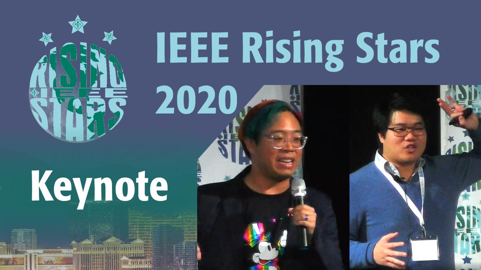 Jonathan Chew & Leo Szeto Keynote -  IEEE Rising Stars 2020