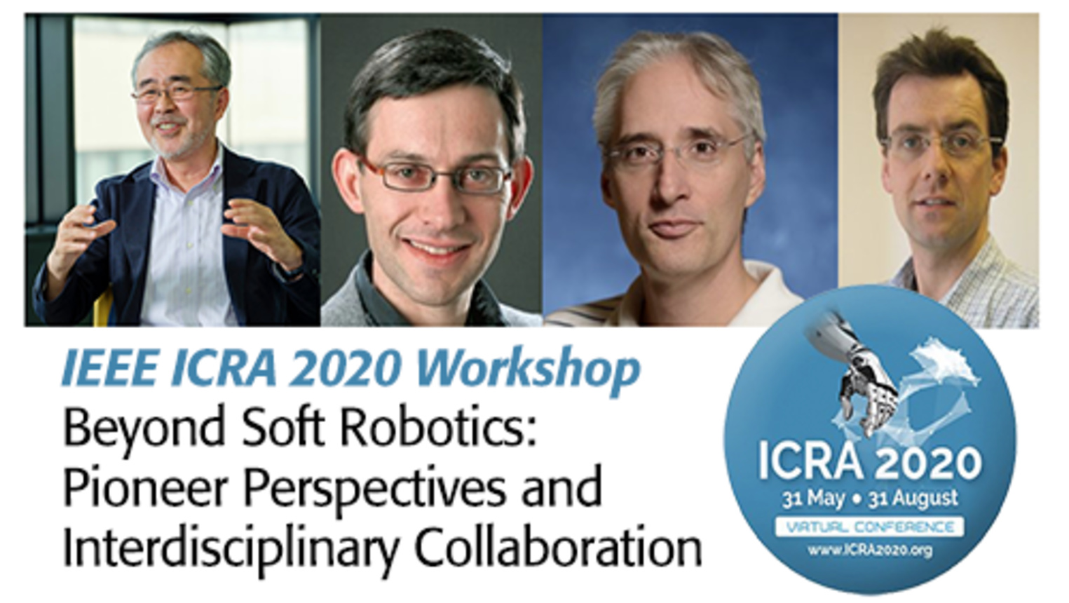 Beyond Soft Robotics: Pioneer Perspectives and Interdisciplinary Collaboration - ICRA 2020