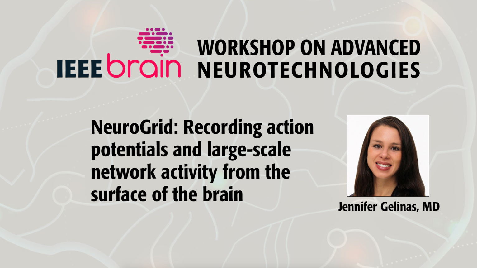 NeuroGrid: Recording action potentials and large-scale network activity from the surface of the brain - IEEE Brain Workshop