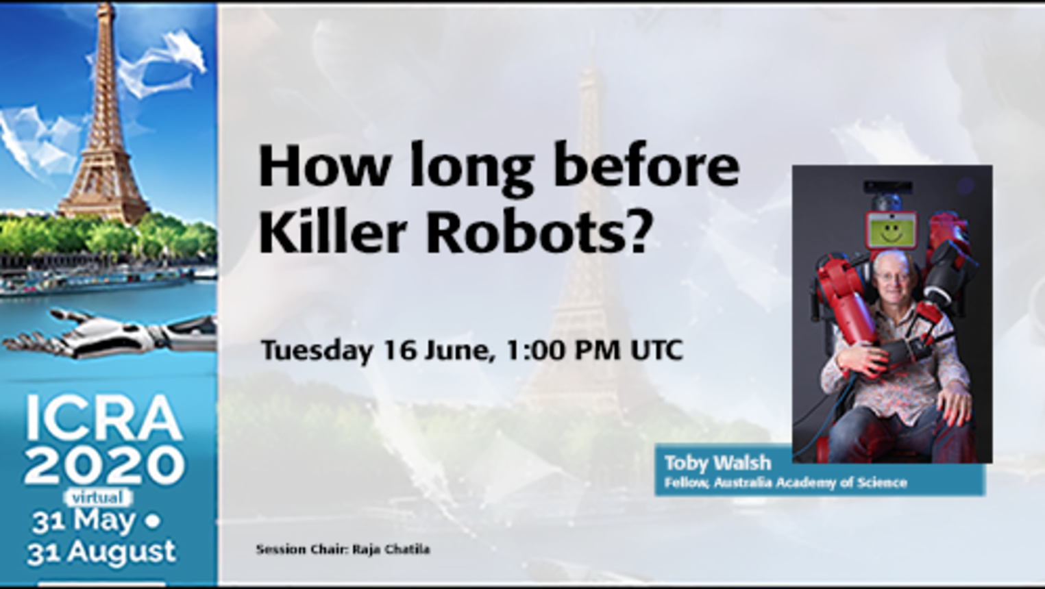ICRA 2020 Keynote - How long before Killer Robots?