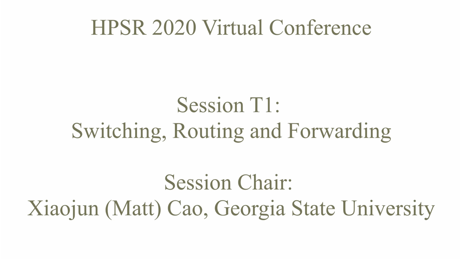Switching, Routing & Forwarding: Technical Session 1 - HPSR 2020 Virtual Conference