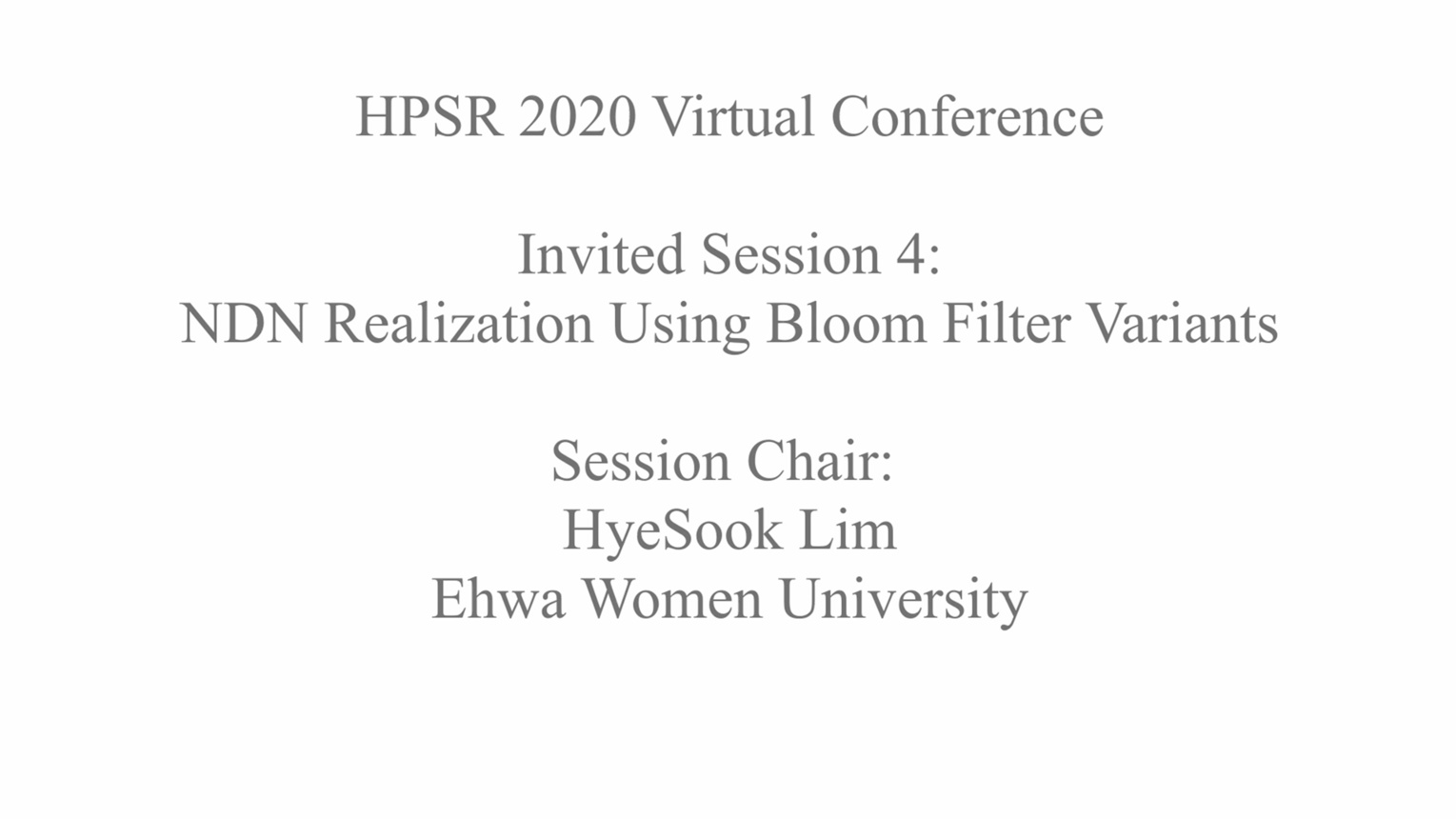 NDN Realization Using Bloom Filter Variants: Invited Speakers - HPSR 2020 Virtual Conference