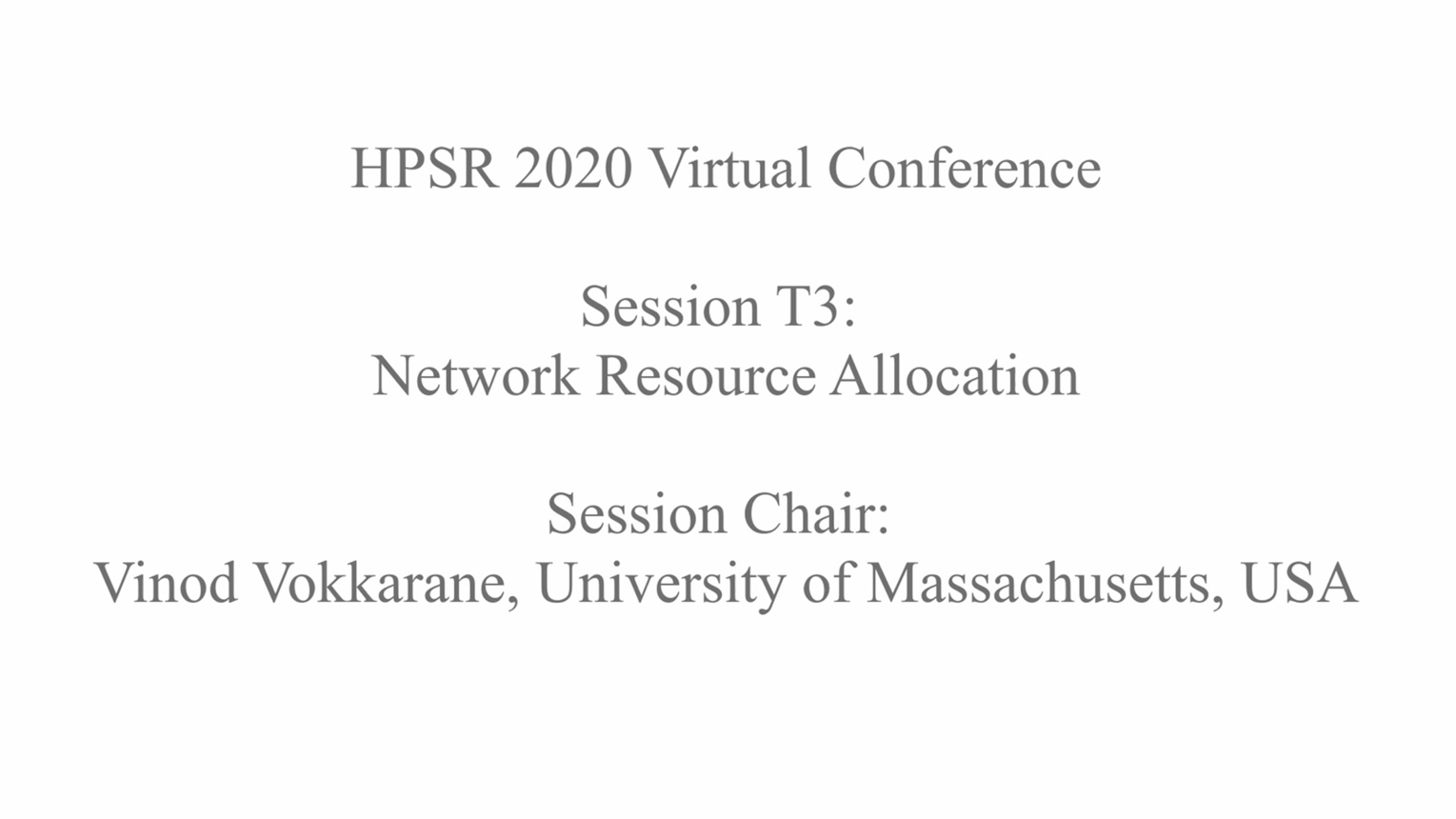 Network Resource Allocation: Technical Session 3 - HPSR 2020 Virtual Conference