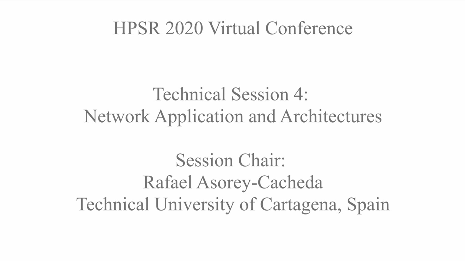Network Applications & Architectures: Technical Session 4 - HPSR 2020 Virtual Conference