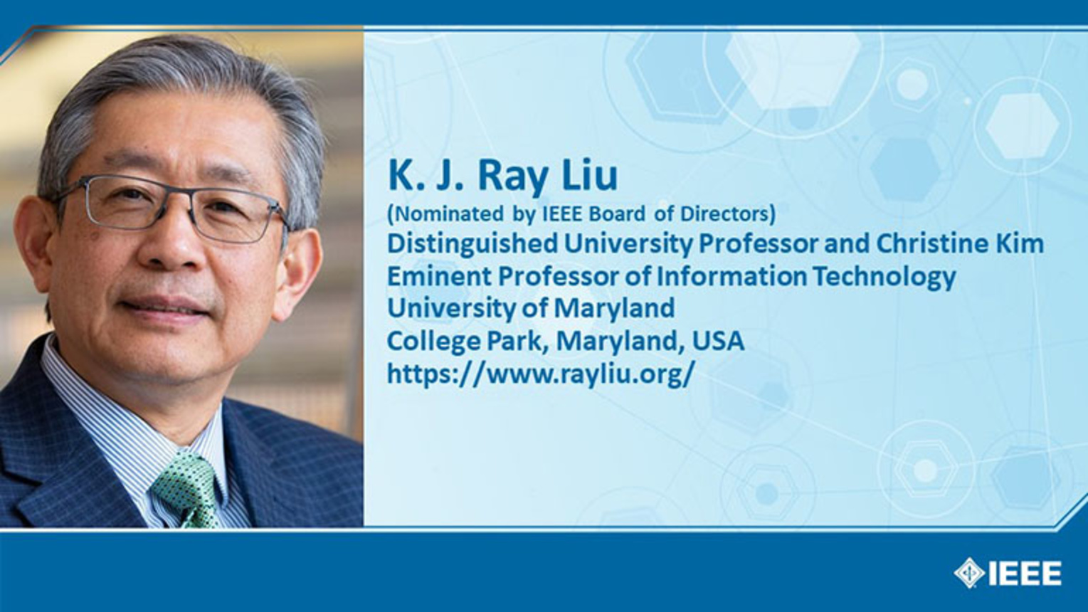K. J. Ray Liu - Candidate, IEEE President-Elect 2021
