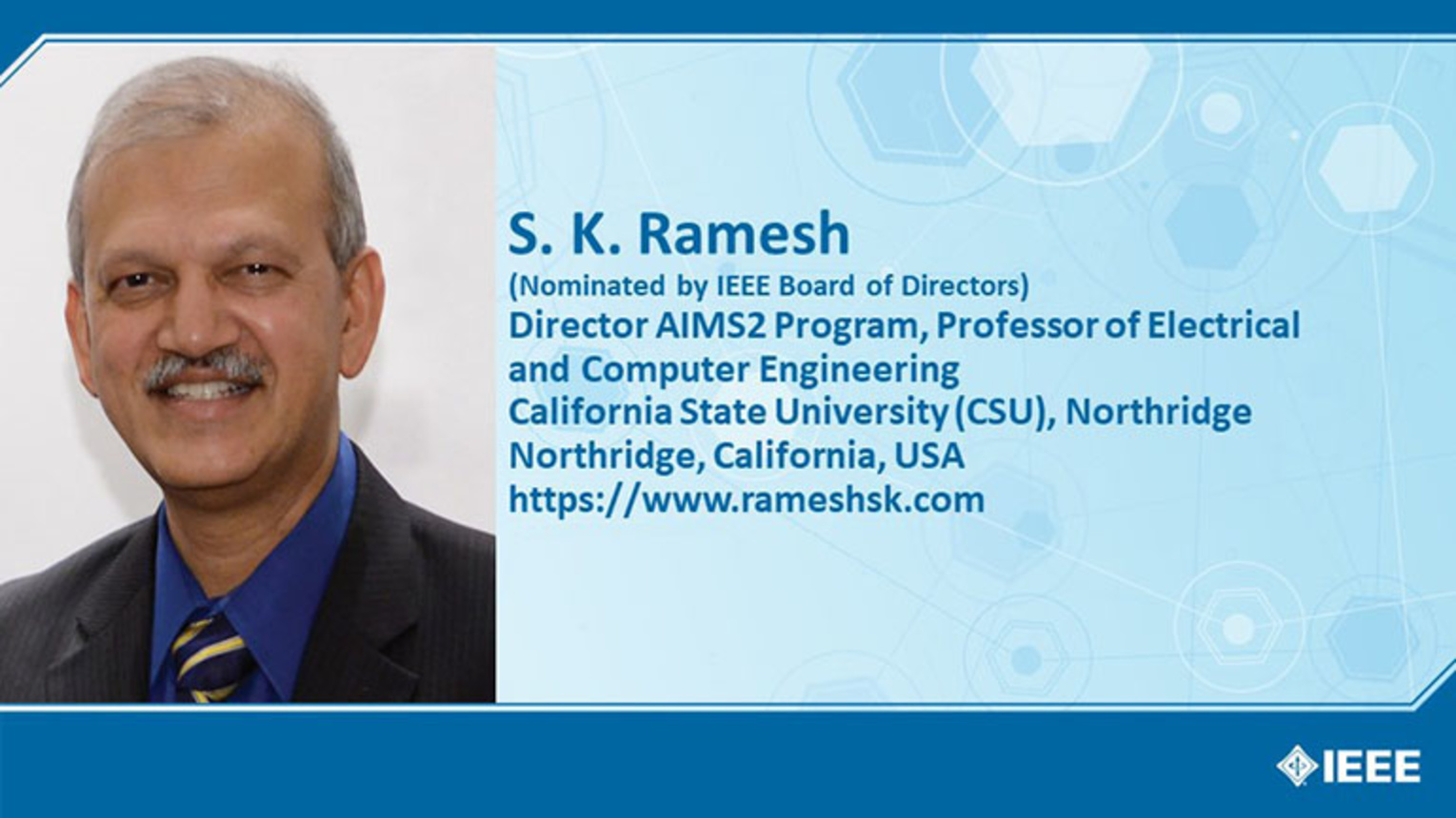 S.K. Ramesh - Candidate, IEEE President-Elect 2021