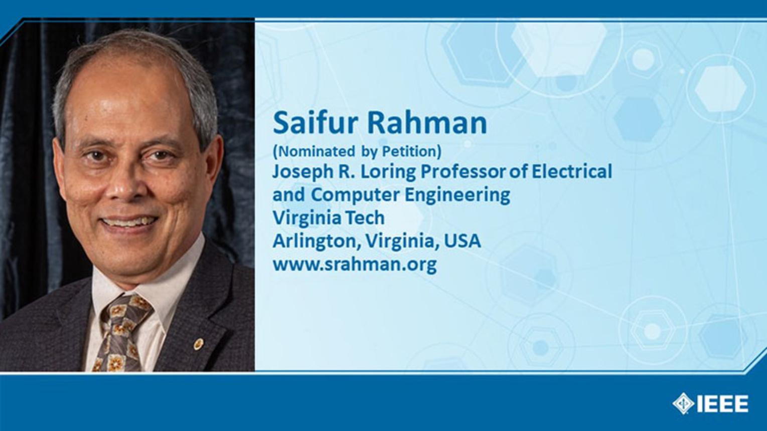 Saifur Rahman - Candidate, IEEE President-Elect 2021