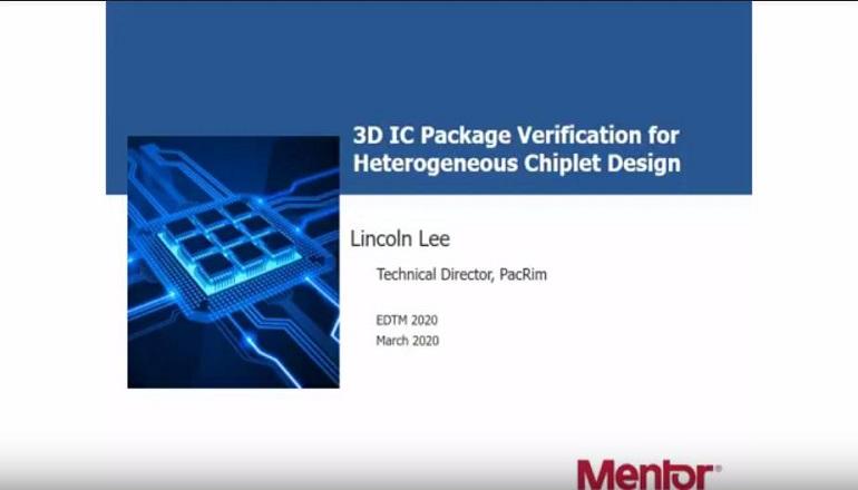3D IC Package Verification for Heterogenous Chiplet Design