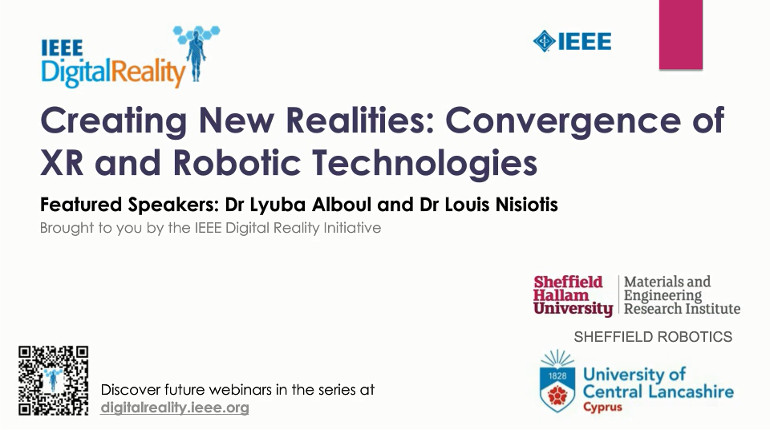 IEEE Digital Reality: Creating New Realities: Convergence of XR and Robotic Technologies