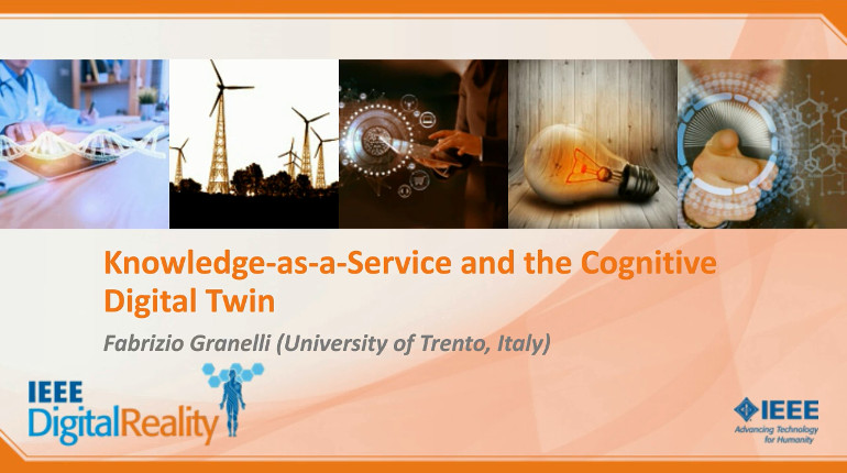 IEEE Digital Reality: Knowledge-as-a-Service and the Cognitive Digital Twin