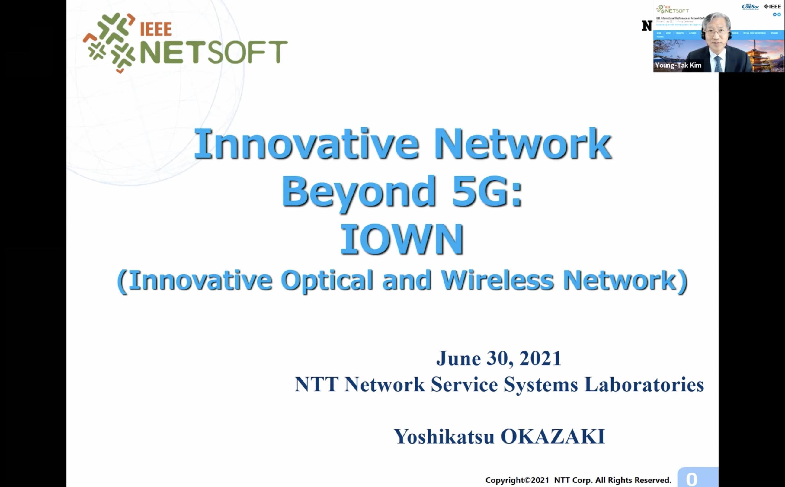 NetSoft 2021 - Keynote 3: Innovative Network Beyond 5G : IOWN