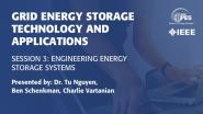 Grid Energy Storage Technology and Applications, Session 3: Engineering Energy Storage Systems