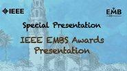 IEEE EMBS Awards Presentation