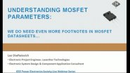 IEEE WEBINAR SERIES-April 2, 2014 - Understanding Mosfet Parameters: We Do Need Even More Footnotes in Mosfet Datasheets