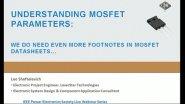 IEEE WEBINAR SERIES-April 2, 2014 - Understanding Mosfet Parameters: We Do Need Even More Footnotes in Mosfet Datasheets