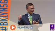 The Brooklyn 5G Summit: Michael Ha from the FCC