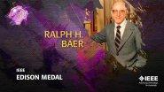 2014 IEEE Honors: IEEE Edison Medal- Ralph H. Baer