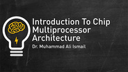 Introduction to Chip Multiprocessor Architecture